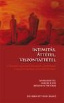 Intimitás, áttétel, viszontáttétel (Szerkesztők: Bokor Judit, Mészáros Viktória)