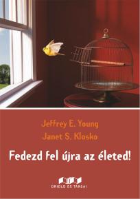 Jeffrey E. Young – Janet S. Klosko: Fedezd fel újra az életed! c. köonyv borítója